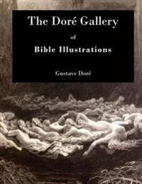 The Dore Gallery: Of Bible Illustrations