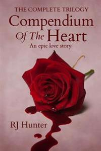 The Complete Trilogy, Compendium of the Heart: Books 1-3