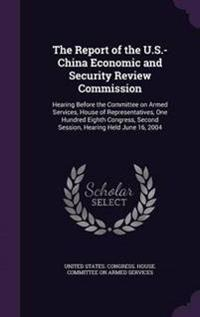 The Report of the U.S.-China Economic and Security Review Commission