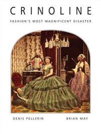 Crinoline: Fashion's Most Magnificent Disaster