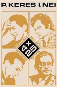 4 X 25 Robert Fischer, Boriss Spasski, Viktor Kortsnoi, Bent Larsen