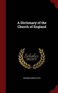 A Dictionary of the Church of England