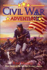 Real History: More Stories of the War That Divided America