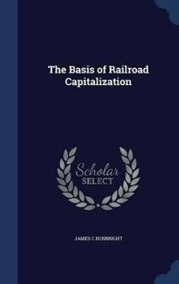 The Basis of Railroad Capitalization