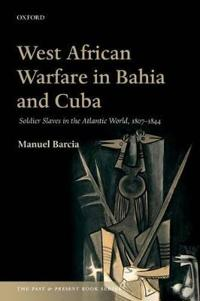 West African Warfare in Bahia and Cuba