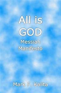 All Is God: Messiah Manifesto