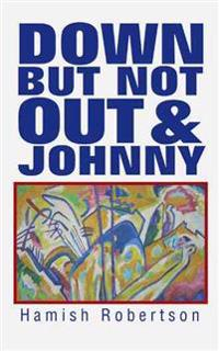 Down but Not Out & Johnny