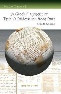 A Greek Fragment of Tatian's Diatessaron from Dura