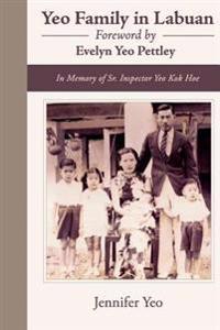 Yeo Family in Labuan: In Memory of Sr. Inspector Yeo Kok Hoe