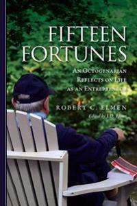Fifteen Fortunes: An Octogenarian Reflects on Life as an Entrepreneur
