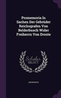 Promemoria in Sachen Der Gebruder Reichsgrafen Von Belderbusch Wider Freiherrn Von Droste