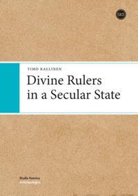 Divine Rulers in a Secular State