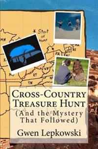 Cross-Country Treasure Hunt: (And the Mystery That Followed)