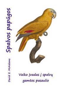 Spalvos Papugos: Vaiko Ivadas I Spalvu Gamtos Pasaulio
