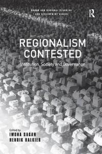 Regionalism Contested: Institution, Society and Governance
