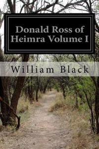 Donald Ross of Heimra Volume I