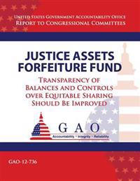 Justice Assets Forefeiture Fund: Transparency of Balances and Controls Over Equitable Sharing Should Be Improved