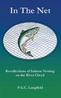 In the Net: Recollections of Salmon Netting on the River Clwyd
