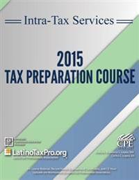 Intra-Tax Services 2015 Tax Preparation Course