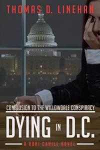 Dying in D.C.: The Willowdale Conspiracy Continues