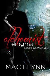 Alchemist Enigma (Dead-Tective #5)