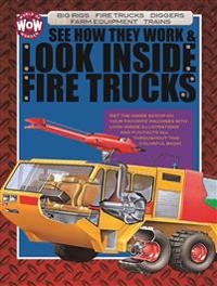 See How They Work & Look Inside Fire Trucks
