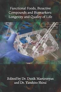 Functional Foods, Bioactive Compounds and Biomarkers: Longevity and Quality of Life