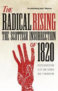 The Radical Rising: The Scottish Insurrection of 1820