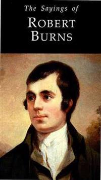 Sayings of Robert Burns
