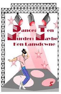 Dance: Ten Murder: Maybe?: A Bent Mystery