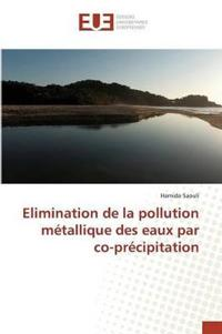 Elimination de la Pollution M�tallique Des Eaux Par Co-Pr�cipitation