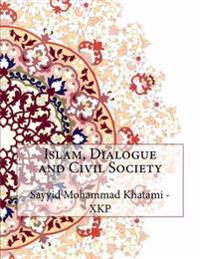 Islam, Dialogue and Civil Society