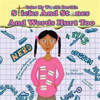 Color My World: Dorthia -Sticks and Stones and Words Hurt Too