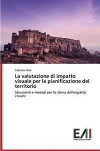 La Valutazione Di Impatto Visuale Per La Pianificazione del Territorio