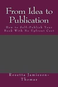 From Idea to Publication: How to Self-Publish Your Book with No Upfront Cost