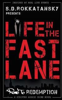 Life in the Fast Lane: Road to Redemption