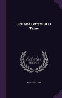 Life and Letters of H. Taine