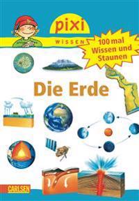 Pixi Wissen Nr. 57: VE 5 100 mal Wissen und Staunen: Die Erde
