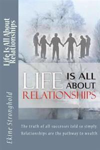 Life Is All about Relationships