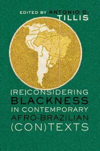 Reconsidering Blackness in Contemporary Afro-Brazilian Contexts