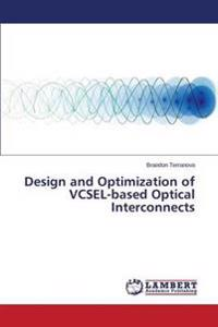 Design and Optimization of Vcsel-Based Optical Interconnects