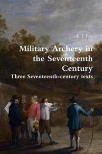 Military Archery in the Seventeenth Century