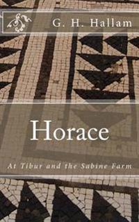 Horace: At Tibur and the Sabine Farm