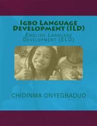 Igbo Language Development (ILD): English Language Development (Eld)