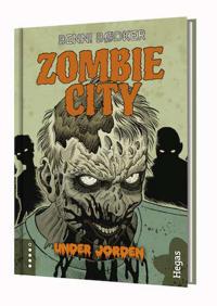 Zombie City. Under jorden