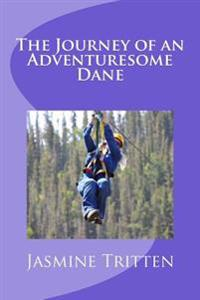 The Journey of an Adventuresome Dane