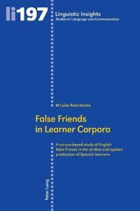 False friends in learner corpora - a corpus-based study of english false fr