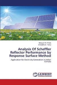 Analysis of Scheffler Reflector Performance by Response Surface Method