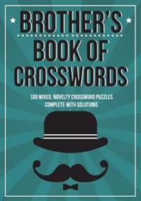 Brother's Book of Crosswords: 100 Novelty Crossword Puzzles