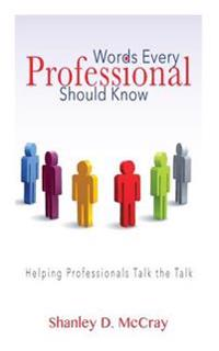 Words Every Professional Should Know: Helping Professionals Talk the Talk